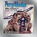 Andromeda (Perry Rhodan Silber Edition 27) | K. H. Scheer,Clark Darlton,H. G. Ewers