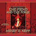 The Fiend and the Forge: Book Three of The Tapestry Audiobook by Henry H. Neff Narrated by Jeff Woodman
