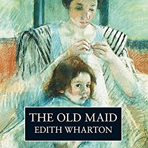 The Old Maid Audiobook