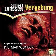 Vergebung (Millennium 3) Hörbuch von Stieg Larsson Gesprochen von: Dietmar Wunder