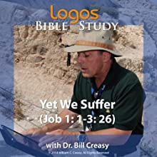 Yet We Suffer (Job 1: 1-3: 26) Lecture by Bill Creasy Narrated by Bill Creasy