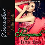 Pomegranate: Myth & Magic Book 1 | Erzabet Bishop