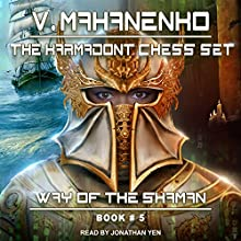 The Karmadont Chess Set: Way of the Shaman, Book 5 | Livre audio Auteur(s) : Vasily Mahanenko Narrateur(s) : Jonathan Yen