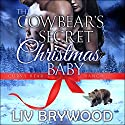 The Cowbear's Secret Christmas Baby: Curvy Bear Ranch, Book 1 Hörbuch von Liv Brywood Gesprochen von: Beth Roeg