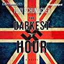 The Darkest Hour Audiobook by Tony Schumacher Narrated by Gildart Jackson