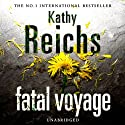 Fatal Voyage Audiobook by Kathy Reichs Narrated by Kate Harper