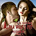 Alpha Wolf's Pet, Hidden (       UNABRIDGED) by Eva Gordon Narrated by Meghan Kelly
