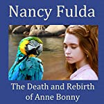 The Death and Rebirth of Anne Bonny | Nancy Fulda