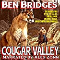 Cougar Valley: A Ben Bridges Western Audiobook by Ben Bridges Narrated by Alex Zonn