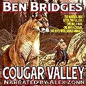 Cougar Valley: A Ben Bridges Western Audiobook by Ben Bridges Narrated by Alex Zonn