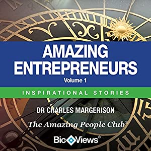 Amazing Entrepreneurs - Volume 1 Audiobook