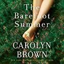 The Barefoot Summer Audiobook by Carolyn Brown Narrated by Donna Postel