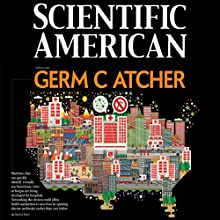 Scientific American: Germ Catcher Periodical by David E. Ecker Narrated by Mark Moran