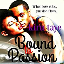 Bound to Passion: Bound Series, Book 3 Audiobook by Kiru Taye Narrated by Darren Homewood