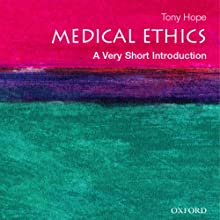 Medical Ethics: A Very Short Introduction (       UNABRIDGED) by Tony Hope Narrated by Eric Martin