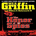 The Honor of Spies Audiobook by W. E. B. Griffin Narrated by Scott Brick