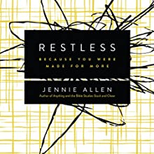Restless: Because You Were Made for More (       UNABRIDGED) by Jennie Allen Narrated by Jennie Allen