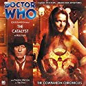 Doctor Who - The Companion Chronicles - The Catalyst Audiobook by Nigel Fairs Narrated by Louise Jameson, Tomothy Watson