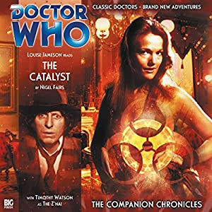 Doctor Who - The Companion Chronicles - The Catalyst Audiobook