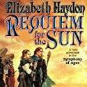 Requiem for the Sun Audiobook by Elizabeth Haydon Narrated by Kevin T. Collins