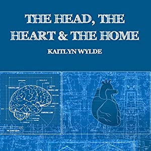 The Head, the Heart and the Home Audiobook