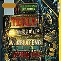 Teslas unvorstellbar geniales und verblüffend katastrophales Vermächtnis Hörbuch von Neal Shusterman, Eric Elfman Gesprochen von: Tim Schwarzmaier