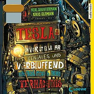 Teslas unvorstellbar geniales und verblüffend katastrophales Vermächtnis Hörbuch