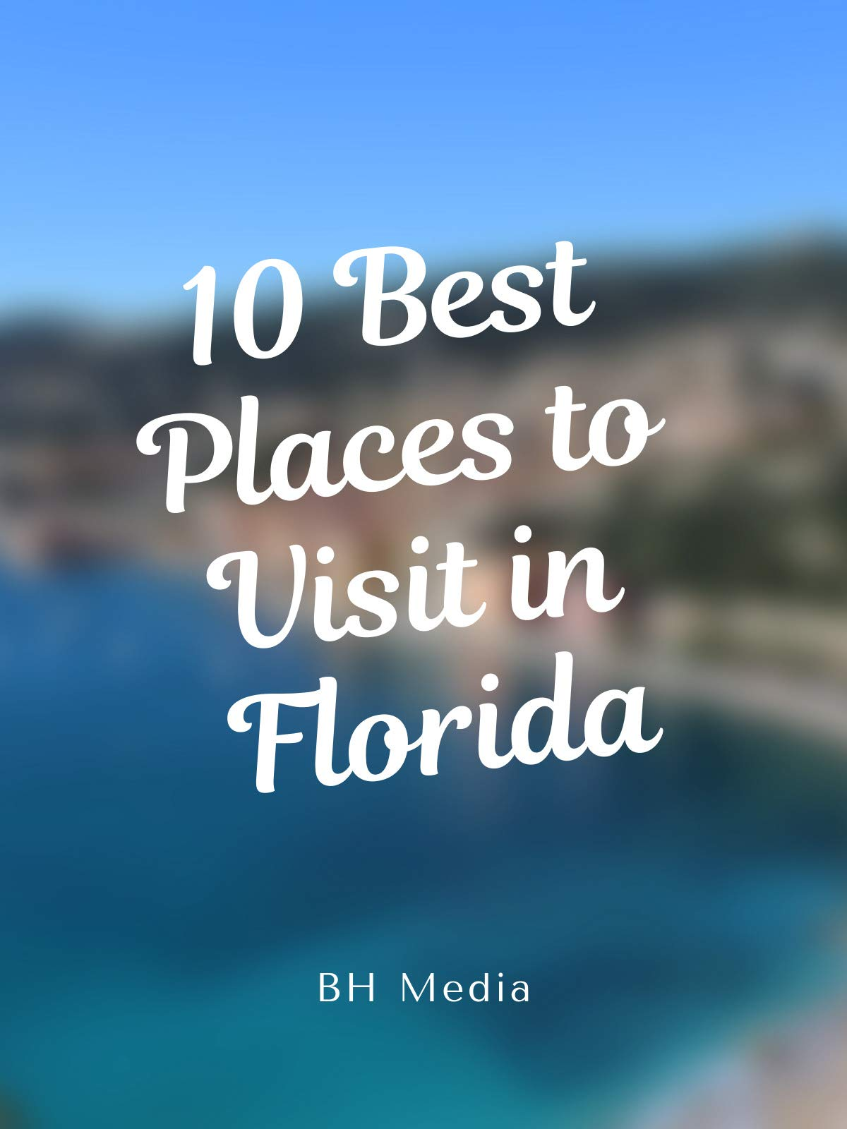 10 Best Places to Visit in Florida on Amazon Prime Video UK