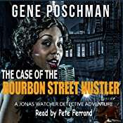 The Case of the Bourbon Street Hustler: A Jonas Watcher Detective Adventure, Book 2 | Gene Poschman