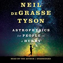 Astrophysics for People in a Hurry Audiobook by Neil deGrasse Tyson Narrated by Neil deGrasse Tyson