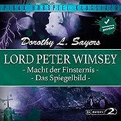 Macht der Finsternis / Das Spiegelbild (Lord Peter Wimsey 3 & 4) | Dorothy L. Sayers