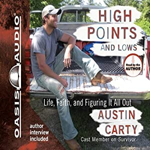 High Points and Lows: Life, Faith and Figuring It All Out | [Austin Carty]