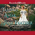 Trapped at the Altar (       UNABRIDGED) by Jane Feather Narrated by Jill Tanner