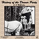 History of the Donner Party: A Tragedy of the Sierra Audiobook by C. F. McGlashan Narrated by Bobbie Frohman