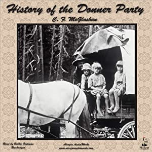History of the Donner Party: A Tragedy of the Sierra | [C. F. McGlashan]
