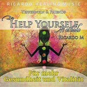 Tepperwein & Friends: Für mehr Gesundheit und Vitalität (Die Help-Yourself-Methode) Hörbuch