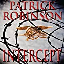Intercept: A Novel of Suspense Audiobook by Patrick Robinson Narrated by Charles Leggett