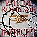 Intercept: A Novel of Suspense Hörbuch von Patrick Robinson Gesprochen von: Charles Leggett