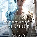 Glamour in Glass (       UNABRIDGED) by Mary Robinette Kowal Narrated by Mary Robinette Kowal