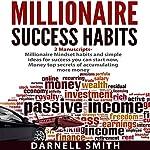 Millionaire Success Habits: 2 Manuscripts: Millionaire Mindset and Money | Darnell Smith