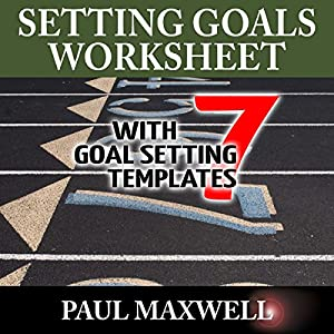 Setting Goals Worksheet with 7 Goal Setting Templates! Audiobook