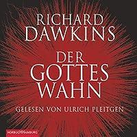 Der Gotteswahn Hörbuch von Richard Dawkins Gesprochen von: Ulrich Pleitgen
