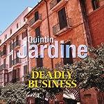 Deadly Business   Quintin Jardine