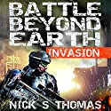 Battle Beyond Earth: Invasion Audiobook by Nick S. Thomas Narrated by Bob Dunsworth
