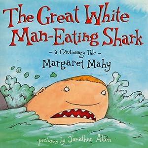 The Great White Man-Eating Shark | [Margaret Mahy]