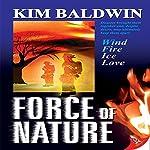 Force of Nature | Kim Baldwin
