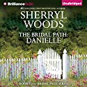 The Bridal Path: Danielle (       UNABRIDGED) by Sherryl Woods Narrated by Amy McFadden