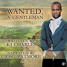 Wanted, a Gentleman Audiobook by KJ Charles Narrated by Greg Patmore