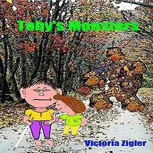 Toby's Monsters: Toby's Tales, Volume 2 Hörbuch von Victoria Zigler Gesprochen von: Joseph A. Batzel