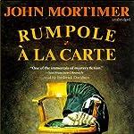 Rumpole à la Carte | John Mortimer